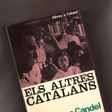 Libros de segunda mano: ELS ALTRES CATALANS - FRANCESC CANDEL – EDICIONS 62, 1964 – EXEMPLAR SIGNAT PER L'AUTOR. Lote 104939595