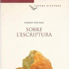 Libros de segunda mano: SOBRE LESCRIPTURA, FERRAN TOUTAIN. Lote 201893831