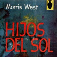 Libros de segunda mano: HIJOS DEL SOL. ENSAYOS CONTEMPORÁNEOS. MORRIS WEST. EDITORIAL POMAIRE, 1962.. Lote 105024959