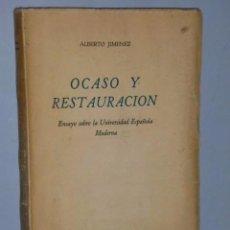 Libros de segunda mano: OCASO Y RESTAURACIÓN. ENSAYO SOBRE LA UNIVERSIDAD ESPAÑOLA MODERNA.. Lote 105705079