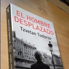 Libros de segunda mano: TZVETAN TODOROV: EL HOMBRE DESPLAZADO, (TAURUS, 2008). Lote 105736243