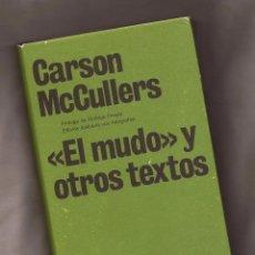 Libros de segunda mano: EL MUDO Y OTROS TEXTOS - CARSON MCCULLERS - PRÓL. DE RODRIGO FRESÁN – ED. SEIX BARRAL, 2007. Lote 105972363