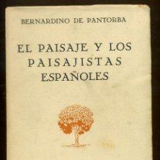 Libros de segunda mano: EL PAISAJE Y LOS PAISAJISTAS ESPAÑOLES - BERNARDINO DE PANTORBA. Lote 106001839