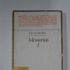 Libros de segunda mano: MEMORIAS I. - BERLIOZ, HECTOR. EDITORIAL TAURUS. TDK329. Lote 106010511