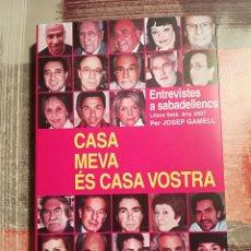 Libros de segunda mano: CASA MEVA ÉS CASA VOSTRA. ENTREVISTES A SABADELLENCS - LLIBRE 7º. ANY 2007 - JOSEP GAMELL - SABADELL. Lote 106653279