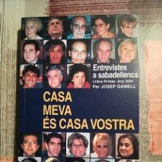 Libros de segunda mano: CASA MEVA ÉS CASA VOSTRA. ENTREVISTES A SABADELLENCS - LLIBRE 1º. ANY 2001 - JOSEP GAMELL - SABADELL. Lote 106715651