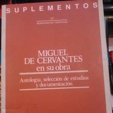 Libros de segunda mano: MIGUEL DE CERVANTES EN SU OBRA. ANTOLOGÍA, SELECCIÓN DE ESTUDIOS Y DOCUMENTACIÓN (BARCELONA, 1989). Lote 106785843