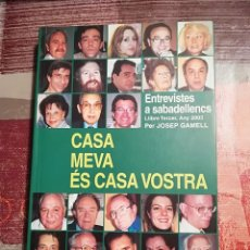 Libros de segunda mano: CASA MEVA ÉS CASA VOSTRA. ENTREVISTES A SABADELLENCS - LLIBRE 3º. ANY 2003 - JOSEP GAMELL - SABADEL. Lote 107201539