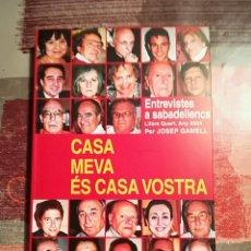 Libros de segunda mano: CASA MEVA ÉS CASA VOSTRA. ENTREVISTES A SABADELLENCS - LLIBRE 4º. ANY 2004 - JOSEP GAMELL - SABADEL. Lote 107201591
