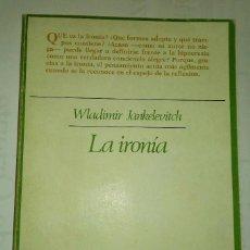 Libros de segunda mano - LA IRONÍA. WLADIMIR JANKELEVICHT - 107432003