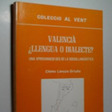 Livres d'occasion: VALENCIÀ ¿LLENGUA O DIALECTE? UNA APROXIMACIO DES DE LA SOCIOLLINGUISTICA. LANUZA ORTUÑO CHIMO. 1983. Lote 107480739