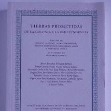 Livros em segunda mão: TIERRAS PROMETIDAS DE LA COLONIA A LA INDEPENDENCIA. Lote 107789467