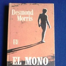 Libros de segunda mano: LIBRO DE ANTROPOLOGÍA, EL MONO DESNUDO, DESMOND MORRIS. 1971.. Lote 108079075