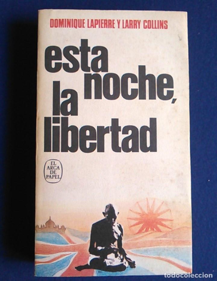 LIBRO ESTA NOCHE, LA LIBERTAD. DOMINIQUE LAPIERRE Y LARRY COLLINS. (Libros de Segunda Mano (posteriores a 1936) - Literatura - Ensayo)