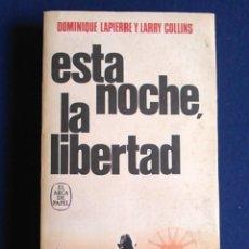 Libros de segunda mano: LIBRO ESTA NOCHE, LA LIBERTAD. DOMINIQUE LAPIERRE Y LARRY COLLINS.. Lote 108079291