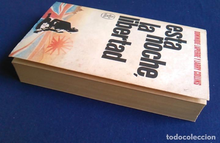 Libros de segunda mano: Libro Esta noche, la libertad. Dominique Lapierre y Larry Collins. - Foto 10 - 108079291