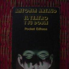 Libros de segunda mano: EL TEATRO Y SU DOBLE, DE ANTONIN ARTAUD. EDHASA, 1980. Lote 108863875