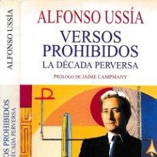 Libros de segunda mano: VERSOS PROHIBIDOS, LA DECADA PERVERSA - ALFONSO USSIA - DEDICATORIA DEL AUTOR. Lote 109028107