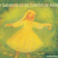 Libros de segunda mano: LA SABIDURÍA DE LOS CUENTOS DE HADAS, MADRID, 1998, . Lote 109106827
