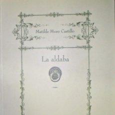Libros de segunda mano: LA ALDABA. MATILDE MURO CASTILLO.. Lote 109127183