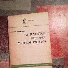 Libros de segunda mano: LA JUVENTUD EUROPEA Y OTROS ENSAYOS - JOSÉ LUIS ARANGUREN - 1965. Lote 109159775