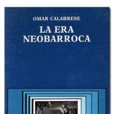 Libros de segunda mano: OMAR CALABRESE.– LA ERA NEOBARROCA. CÁTEDRA, COLECCIÓN SIGNO E IMAGEN, 1989.. Lote 109369295