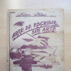 Gebrauchte Bücher - Arte de escribir sin arte, de Felipe Alaiz - 109394787