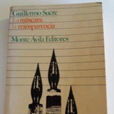 Libros de segunda mano: GUILLERMO SUCRE - LA MÁSCARA, LA TRANSPARENCIA. ENSAYOS SOBRE POESÍA HISPANOAMERICANA. Lote 109848027