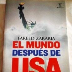 Libros de segunda mano: EL MUNDO DESPUÉS DE USA; FAREED ZAKARIA - ESPASA 2009. Lote 109848591