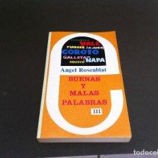 Libros de segunda mano: ANGEL ROSENBLAT. BUENAS Y MALAS PALABRAS (TOMO III) ED. MEDITERRÁNEO, 1982. Lote 109899043