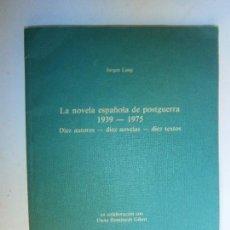 Libros de segunda mano: LIBROS LITERATURA ENSAYO - LA NOVELA ESPAÑOLA DE POSTGUERRA 1939 - 1975 DIEZ AUTORES JURGEN LANG. Lote 109870155