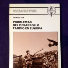 Libros de segunda mano: FUA, GIORGIO. PROBLEMAS DEL DESARROLLO TARDÍO DE EUROPA.. Lote 110145356