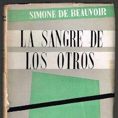 Libros de segunda mano: LA SANGRE DE LOS OTROS SIMONE DE BEAUVOIR. Lote 110045423