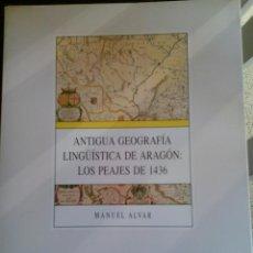 Libros de segunda mano: ANTIGUA GEOGRAFIA LINGUISTICA DE ARAGON LOS PEAJES DE 1436 LENGUA ARAGONESA ARAGONES. Lote 110240447
