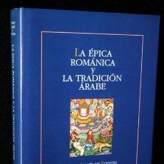 Libros de segunda mano: LA EPICA ROMANICA Y LA TRADICION ARABE - ALVARO GALMES DE FUENTES - GREDOS - 9788424923440. Lote 110278563