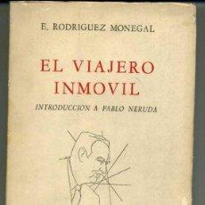 Libros de segunda mano: E. RODRÍGUEZ MONEGAL - EL VIAJERO INMÓVIL. INTRODUCCIÓN A PABLO NERUDA - PRIMERA EDICIÓN. Lote 110904267