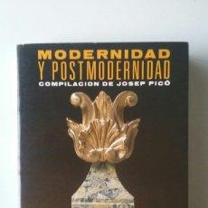 Libros de segunda mano: MODERNIDAD Y POSTMODERNIDAD - COMPILACIÓN DE JOSEP PICÓ (ALIANZA 1988). Lote 110935663