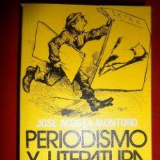 Libros de segunda mano: PERIODISMO Y LITERATURA 2. JOSÉ ACOSTA MONTORO. Lote 111091751