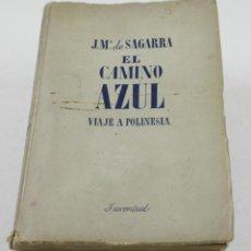 Libros de segunda mano: EL CAMINO AZUL, VIAJE A LA POLINESIA, J.Mª.DE SAGARRA, 1942, JUVENTUD. 14,5X22CM. Lote 111099291