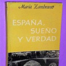 Libros de segunda mano: ESPAÑA, SUEÑO Y VERDAD. Lote 111423483