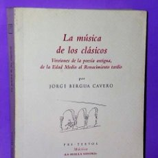 Libros de segunda mano: LA MÚSICA DE LOS CLÁSICOS. VERSIONES DE LA POESÍA ANTIGUA, DE LA EDAD MEDIA AL RENACIMIENTO TARDÍO.. Lote 111463971