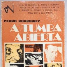 Libros de segunda mano: A TUMBA ABIERTA. PEDRO RODRÍGUEZ. ED PPC. 1971. Lote 111544612