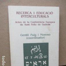 Libros de segunda mano: RECERCA I EDUCACIÓ INTERCULTURALS - GENTIL PUIG I MORENO. Lote 111700795
