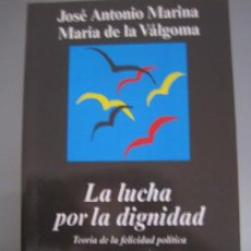 Libros de segunda mano: JOSÉ ANTONIO MARINA Y MARÍA DE LA VÁLGOMA, LA LUCHA POR LA DIGNIDAD. Lote 111804043