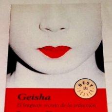 Libros de segunda mano: GEISHA EL LENGUAJE SECRETO DE LA SEDUCCIÓN; LIZA DALBY - DEBOLSILLO 2003. Lote 111909411