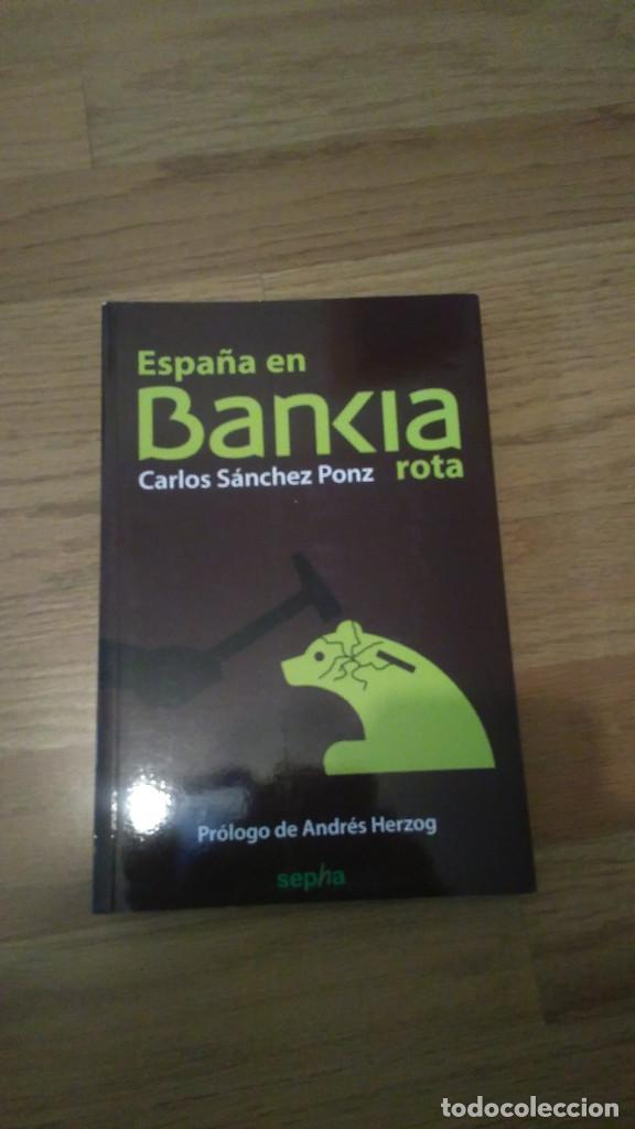 ENSAYO. ESPAÑA EN BANKIA ROTA, CARLOS SANCHEZ PONZ (Libros de Segunda Mano (posteriores a 1936) - Literatura - Ensayo)