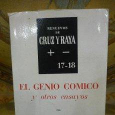 Libros de segunda mano: EL GENIO CÓMICO Y OTROS ENSAYOS, DE ANTONIO ESPINA. RENUEVOS DE CRUZ Y RAYA 17-18, 1.965.. Lote 112011611