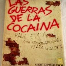 Libros de segunda mano: LAS GUERRAS DE LA COCAÍNA; PAUL EDDY, HUGO SABOGAL, SARA WALDEN - EDICIONES B, 1ªED. 1989. Lote 112074059