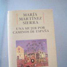 Libros de segunda mano: MARÍA MARTÍNEZ SIERRA, UNA MUJER POR CAMINOS DE ESPAÑA. Lote 112135167