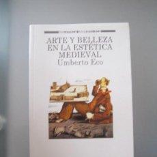 Libros de segunda mano: UMBERTO ECO, ARTE Y BELLEZA EN LA ESTÉTICA MEDIEVAL. Lote 112139687